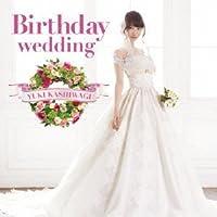 Birthday Wedding by Yuki Kashiwagi (2002-07-09)