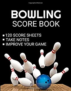Bowling Score Book: 120 Score Sheets 1-6 player | Gift for Bowlers & Bowling Coachs