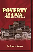 Poverty Is a Man