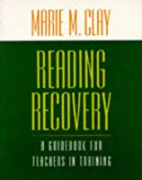 Reading Recovery: A Guidebook for Teachers in Training (GINN HEINEMANN PROFESSIONAL DEVELOPMENT)