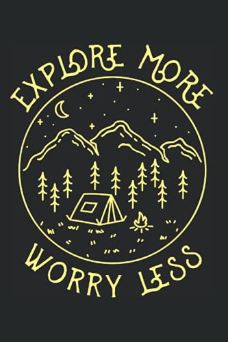 Explore More Worry Less: Notizbuch Für Camper Zelt Camping Abenteuer Natur (Liniert, 15 x 23 cm, 120 Linierte Seiten, 6
