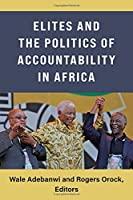 Elites and the Politics of Accountability in Africa (African Perspectives)