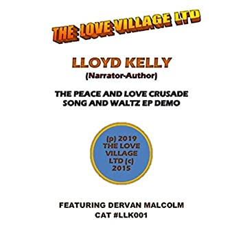 The Peace and Love Crusade Song and Waltz (Demo)