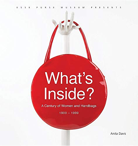 What's Inside?: A Century of Women and Handbags, 1900-1999
