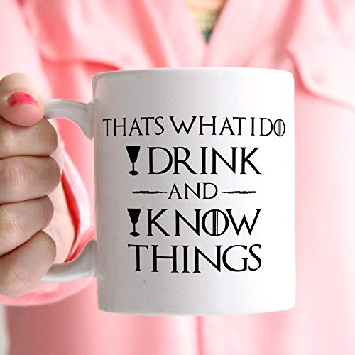 Taza con texto en inglés 'That's What I Do, Drink and Know Things, Thrones, Fire and Blood', Tyrion Lannister, Mother of Dragons, Game of The Best Throne, divertida taza de café de 325 ml
