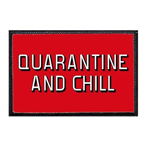 Quarantine and Chill | Hook and Loop Attach for Hats, Jeans, Vest, Coat | 2x3 in | by Pull Patch