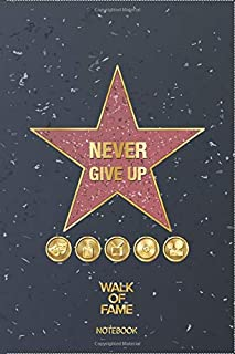 Hollywood California Los Angeles Wake Of Fame Never Give Up Happy Quotes Journal Notebook Souvenir Diary: Hollywood Califo...