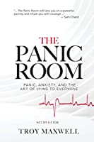 The Panic Room - Study Guide: Panic, Anxiety, and the Art of Lying to Everyone