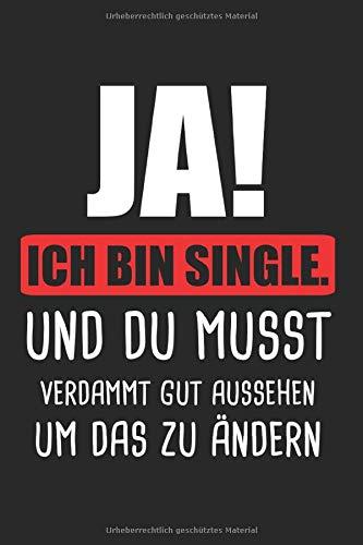 Single Alleine Sprüche: Single & Junggeselle Notizbuch 6'x9' Alleine Geschenk für Lustiger Spruch & Sarkasmus
