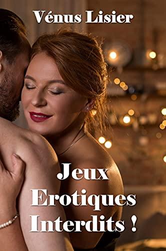 Couverture du livre Jeux Erotiques Interdits !