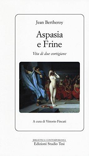 Aspasia e Frine. Vita di due cortigiane