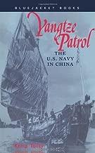 Yangtze Patrol: The U.S. Navy in China (Bluejacket Books)