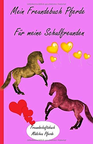 Mein Freundebuch Pferde Für meine Schulfreunde, Freundschaftsbuch Mädchen Pferde: Freundebuch Schule Mädchen ab 6, Album, Einhorn, Schulfreundebuch Pferde, meine Schulfreunde Buch