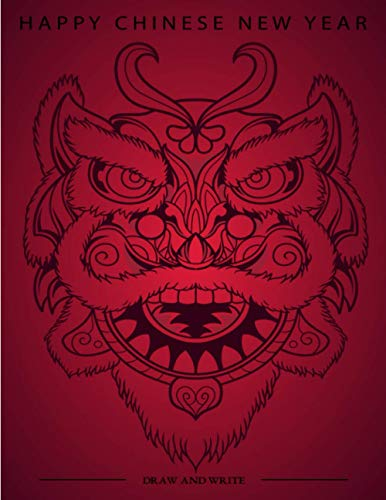 Lion Dance Mask Happy Chinese New Year 2021 - Draw and Write: Journal Story & Sketch Notebook, Perfect gift for literally anybody - Any Occasion