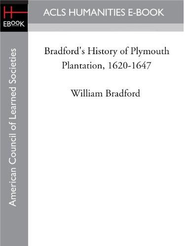 Bradford's History of Plymouth Plantation, 1620-1647 (English Edition)