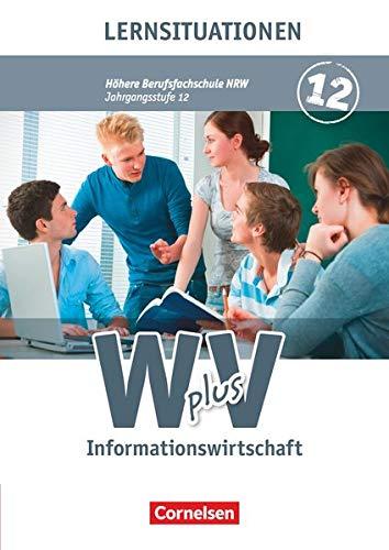 Wirtschaft für Fachoberschulen und Höhere Berufsfachschulen - Informationswirtschaft - Höhere Berufsfachschule Nordrhein-Westfalen - Band 2: Arbeitsbuch