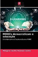 MOOCs democratizam a educação: Estratégias para a Criação e o Sucesso MOOC