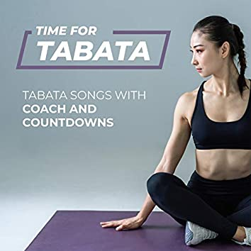Time For Tabata: Tabata Songs with Coach & Countdowns