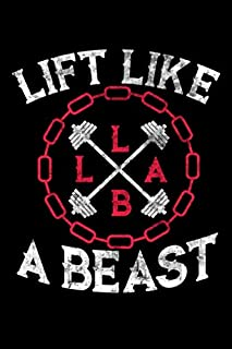 Lift Like a Beast: Awesome Weightlifting Gym Blank Composition Notebook for Journaling & Writing (120 Lined Pages, 6
