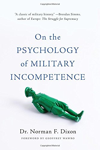 Compare Textbook Prices for On the Psychology of Military Incompetence Illustrated Edition ISBN 9780465097807 by Dixon, Norman F