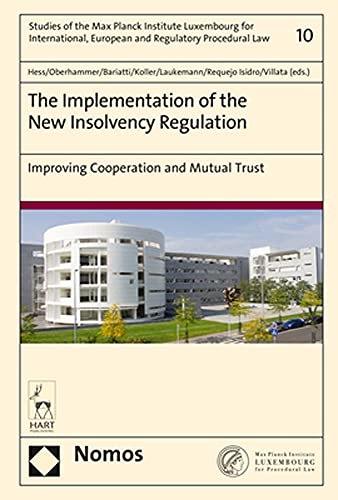 The Implementation of the New Insolvency Regulation: Improving Cooperation and Mutual Trust