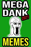 MEGA DANK MHEMES 2021: HILARIOUS 2021 Dank Jokes, Comedy, and Other Hilarious Funny Stuff (English Edition)