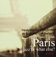 Paris-Jazz Or What Else?