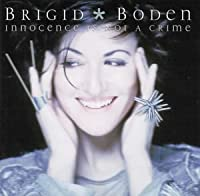 BODEN BRIGID - INNOCENCE IS NOT A CRIME (1 CD)