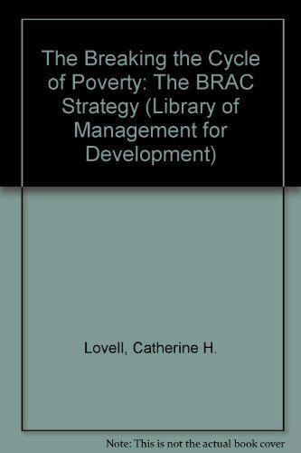Breaking the Cycle of Poverty: The Brac Strategy (Kumarian Press Library of Management for Development)
