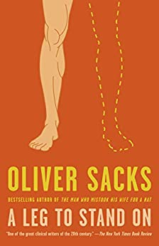 A Leg to Stand On by [Oliver Sacks]