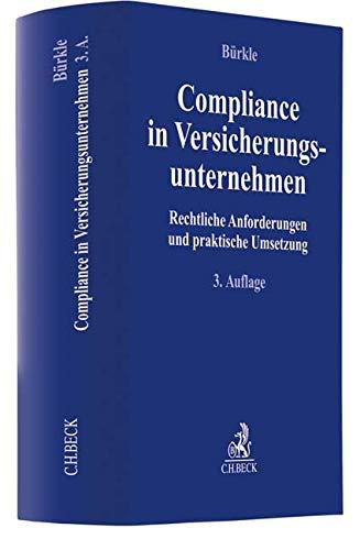 Compliance in Versicherungsunternehmen: Rechtliche Anforderungen und praktische Umsetzung (Compliance für die Praxis)