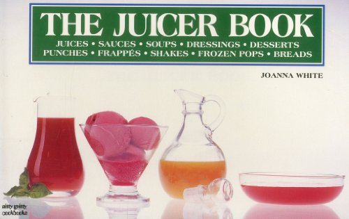 The Juicer Book (Nitty Gritty Cookbooks)