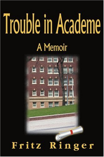 Trouble in Academe: A Memoir