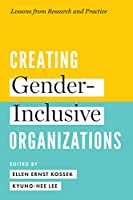 Creating Gender-Inclusive Organizations: Lessons from Research and Practice
