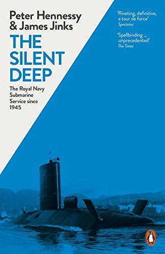 The Silent Deep: The Royal Navy Submarine Service Since 1945 download ebooks PDF Books
