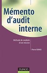 Memento d'audit interne - Méthode de conduite d'une mission de Pierre Schick