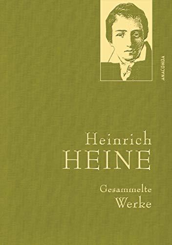 Heinrich Heine - Gesammelte Werke (Iris®-LEINEN-Ausgabe) (Anaconda Gesammelte Werke, Band 1)