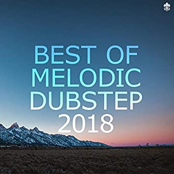 Best of Melodic Dubstep 2018