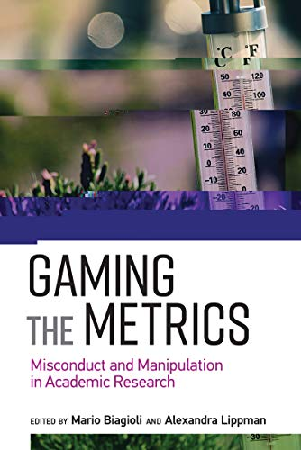 Gaming the Metrics: Misconduct and Manipulation in Academic Research (Infrastructures) (English Edition)