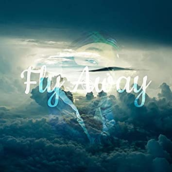 Fly Away (feat. Almighty D-O)