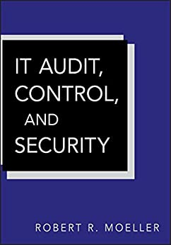 IT Audit, Control, and Security (Wiley Corporate F&A Book 13)