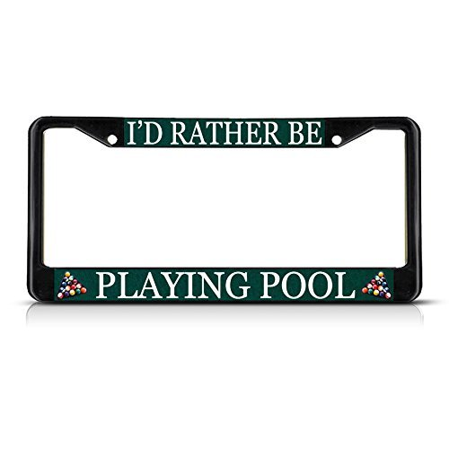 I'D RATHER BE PLAYING POOL Black Metal Heavy Duty License Plate Frame Tag Border by Fastasticdeals