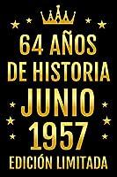 64 Años De Historia Julio 1957 Edición Limitada: Diario de cumpleaños, cumpliendo 64 años | regalo de cumpleaños único de 64 años para hombres, mujeres