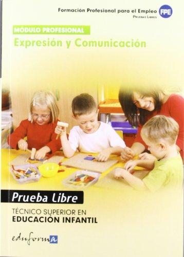Expresión y comunicación, Técnico superior en educación infantil. Pruebas libres (Pp - Practico Profesional)