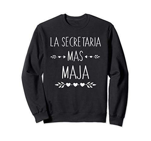 Regalo para Secretaria - La Secretaria Mas Maja Sudadera