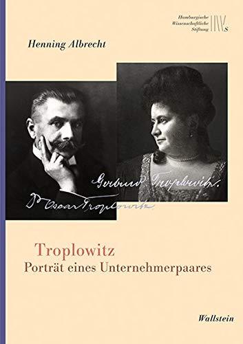 Troplowitz: Porträt eines Unternehmerpaares (Mäzene für Wissenschaft, Neue Folge)