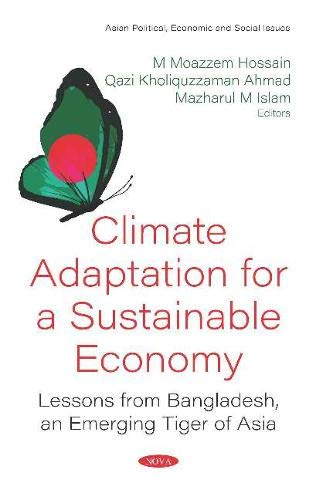 Climate Adaptation for a Sustainable Economy: Lessons from Bangladesh, an Emerging Tiger of Asia