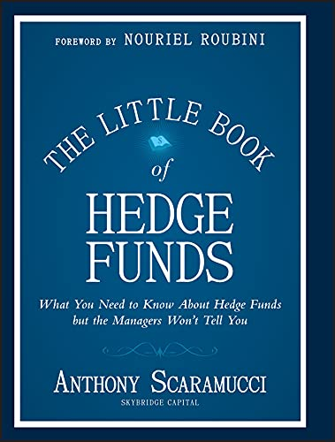 The Little Book of Hedge Funds: What You Need to Know about Hedge Funds But  the Managers Won't Tell You (Little Books. Big Profits 48) eBook :  Scaramucci, Anthony: Amazon.in: Kindle Store
