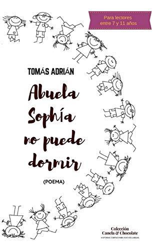 Abuela Sophia no puede dormir: (Poema) (Historias cortas para noches largas, Band 1)