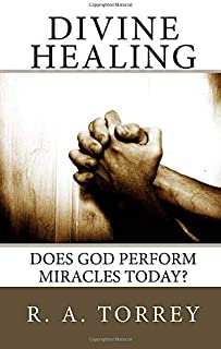 Divine Healing: Does God Perform Miracles Today?